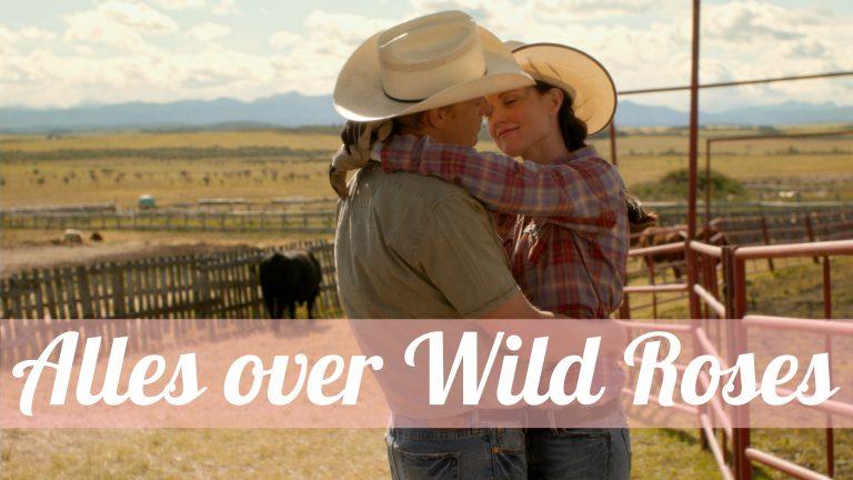 Nieuw: Wild Roses – Liefde, cowboys & strijd
